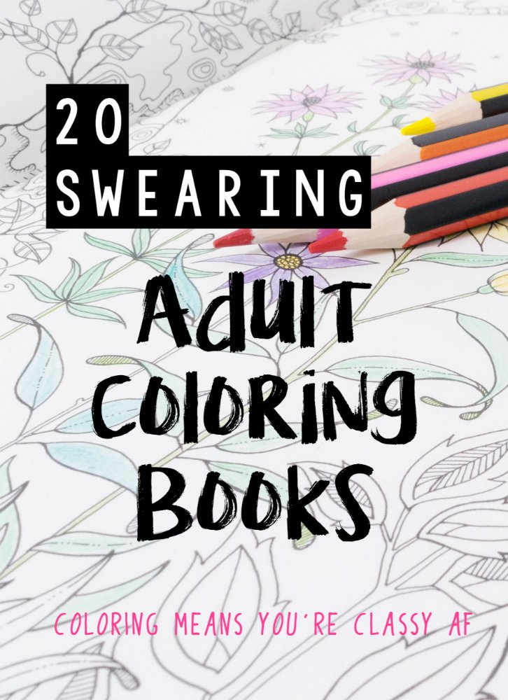 I thought we?d try something different this Monday: a round up of 20 swearing coloring books. We?re swearing anyway, we may as well enjoy it and make something pretty.