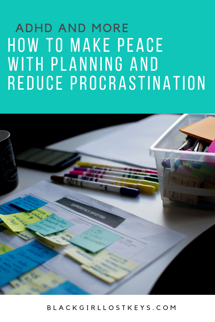 Procrastination is easy when we don't know what we should be doing. We'll need a plan. ADHD makes planning difficult, but learning this skill is critical.