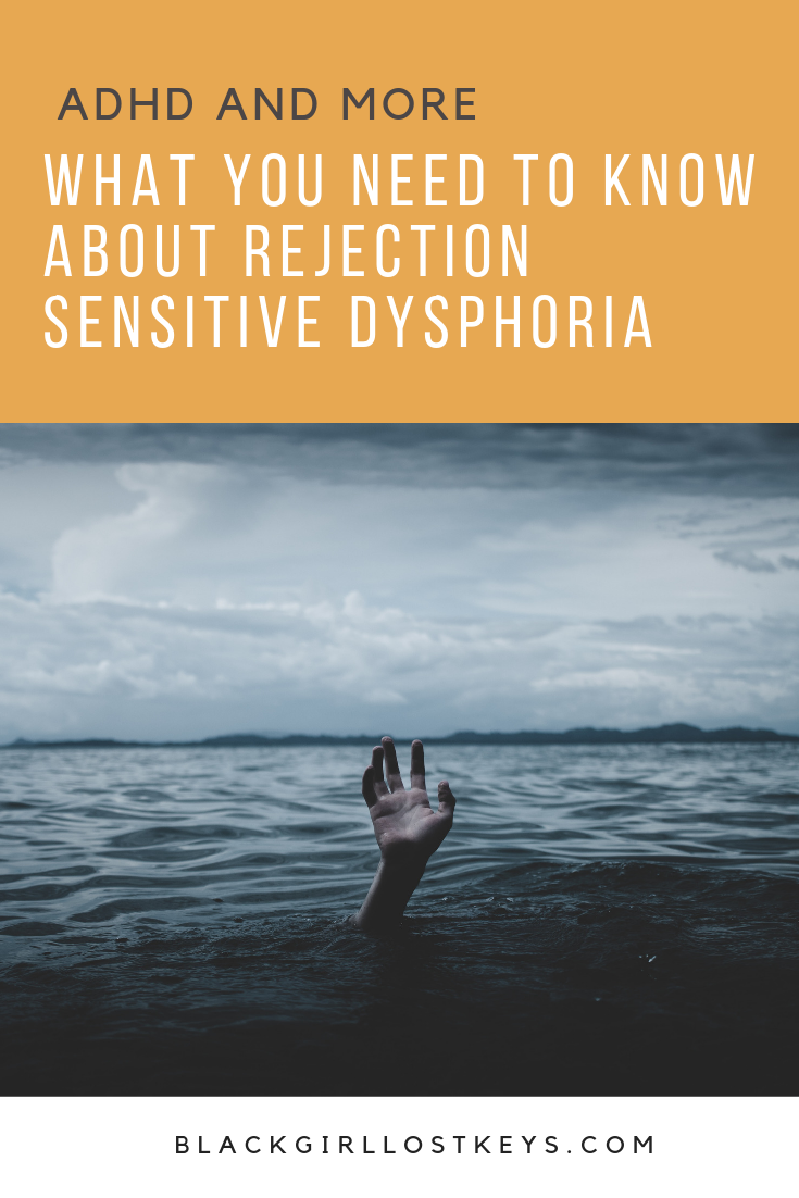 Rejection sensitive dysphoria can turn your life upside down. Here's what it means to have rejection sensitive dysphoria and 25 ways I manage it.